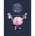 Train your brain poster with lettering vector image vector image