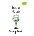 youre gin to my tonic vector image vector image