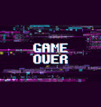 game over fantastic computer background with vector image vector image