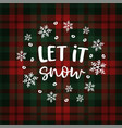 let it snow christmas greeting card invitation vector image vector image