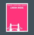 london bridge uk monument landmark brochure flat vector image
