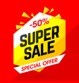 super sale special offer banner 50 off discount vector image