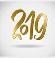 2019 modern brush gold lettering grunge happy vector image