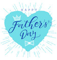 happy fathers day lettering heart bow tie vector image