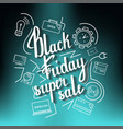 the handwritten phrase black friday super sale on vector image