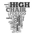 your guide to peg perego high chairs text word vector image vector image
