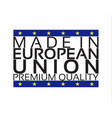 made in european union icon premium quality sticke vector image