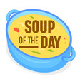 soup day concept food sticker badge or vector image