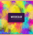 colorful watercolor stain abstract background vector image vector image