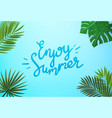 enjoy summer concept floral frame with green vector image
