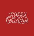 happy holidays calligraphic line art typography vector image