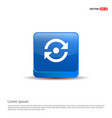reload icon - 3d blue button vector image