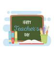 happy teachers day chalkboard books pencil brush vector image