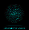 abstract shpere of cyan glowing light particles vector image vector image
