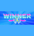 multicolored bright banner winner theme vector image vector image
