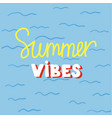 summer vibes poster vector image vector image