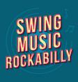 swing music rockabilly vintage 3d lettering retro vector image