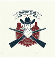 cowboy club badge t-shirt concept vector image vector image