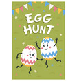egg hunt poster colored eggs with cute faces vector image vector image