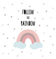 follow rainbow kids magic phrase print vector image