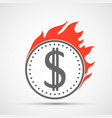 dollar currency coin icon is burning with a flame vector image