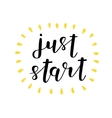 Just start Brush lettering vector image vector image