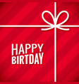 happy birthday card birthday gift box background vector image
