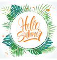 hello summer lettering on tropical palm leaves vector image