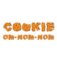 om nom nom cookie typography letters of biscuit vector image