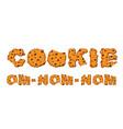 om nom nom cookie typography letters of biscuit vector image vector image