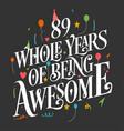 89 years birthday and anniversary celebration typo vector image vector image
