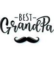 best grandpa lettering poster vector image