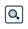 magnifier time icon Rounded squares button vector image vector image