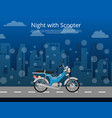 night with scooter poster in flat style vector image vector image