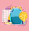 back to school backpack eraser papers idea vector image vector image