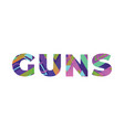 guns concept retro colorful word art vector image