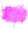 hand drawn watercolor pink magenta texture vector image vector image