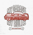 my garage my rules vintage hand drawn vector image vector image