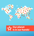 Our planet is in our hands vector image