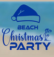 christmas party at the beach flyer banner vector image