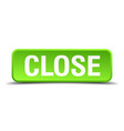 close green 3d realistic square isolated button vector image vector image
