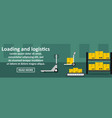 loading and logistics banner horizontal concept vector image