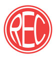 round red icon rec button record button vector image