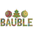 word bauble with christmas tree toys vector image vector image