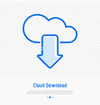cloud download thin line icon vector image
