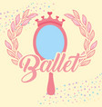 pink mirror crown jewelry ballet decoration vector image