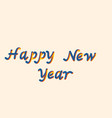 happy new year font with letters 3d lettering vector image