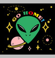 head alien say go home vector image vector image