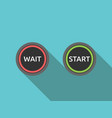 wait and start buttons vector image vector image