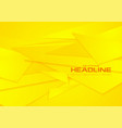 bright yellow geometric polygonal background vector image vector image